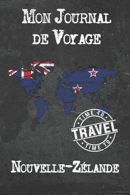 Mon Journal de Voyage Nouvelle-Zélande: 6x9 Carnet de voyage I Journal de voyage avec instructions, Checklists et Bucketlists, cadeau parfait pour votre s�jour � Nouvelle-Zélande et pour chaque voyageur.
