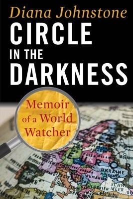 Circle in the Darkness: Memoir of a World Watcher