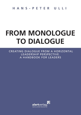 From Monologue to Dialogue: Creating dialogue from a horizontal leadership perspective. A handbook for leaders