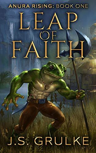 Leap of Faith (Anura Rising: Book One): A Kingdom Building Fantasy Litrpg Series