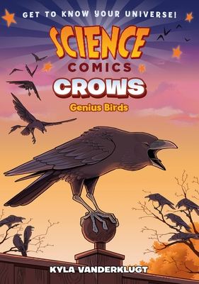 Science Comics: Crows: Genius Birds