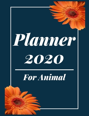Planner 2020 for Animal: Pretty Simple Planner - 2020 Planner (8.5′ x 11′ ), 128 pages