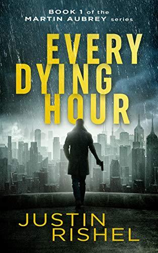Every Dying Hour (Martin Aubrey, #1)
