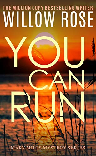 You Can Run (Mary Mills Mystery Book 2)