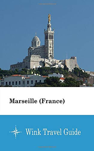 Marseille (France) - Wink Travel Guide