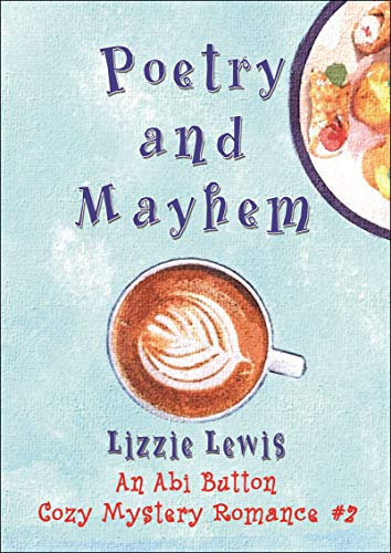 Poetry and Mayhem (Abi Button Cozy Mystery Romance #2)