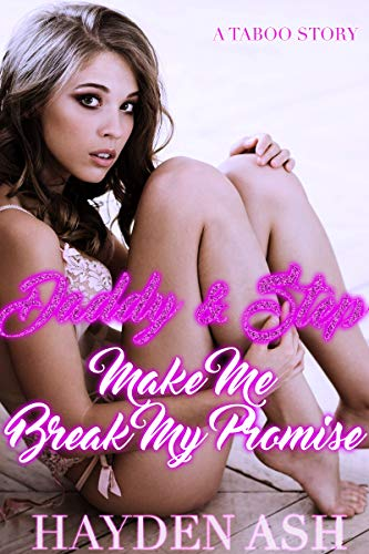 Daddy & Step Make Me Break My Promise (Daddy's Playthings Book 2)