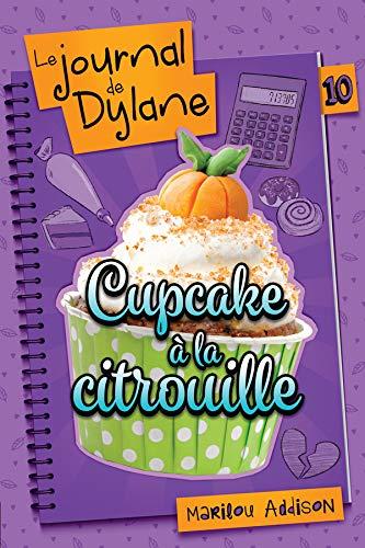 Cupcake à la citrouille (Le journal de Dylane, #10)
