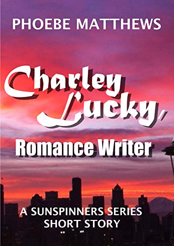 Charley Lucky, Romance Writer (Sunspinners series short stories)