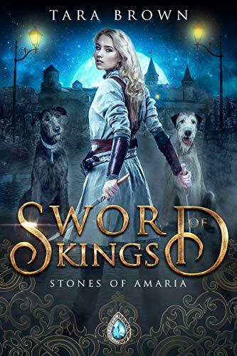 Sword of Kings (Stones of Amaria Book 3)
