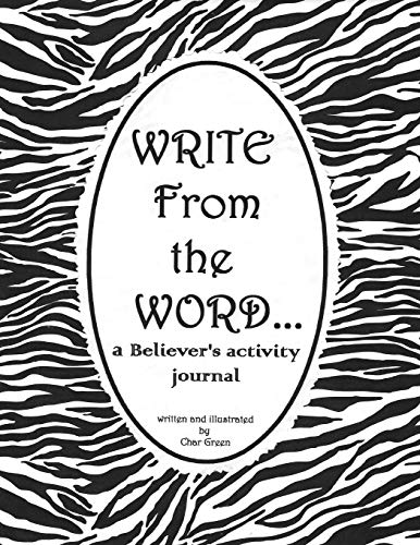 WRITE From the WORD...: A Believer's activity journal