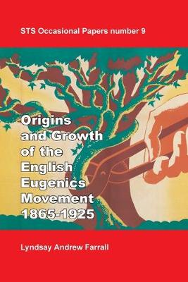 The Origins And Growth Of The English Eugenics Movement, 1865 1925