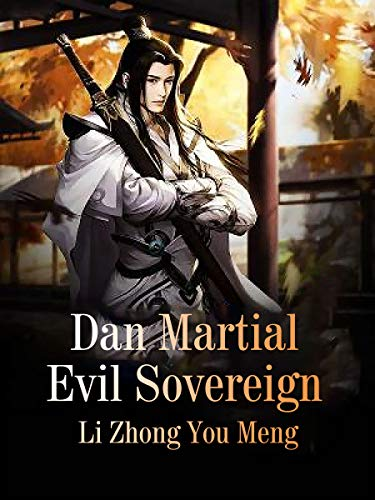 Dan Martial Evil Sovereign: Volume 10
