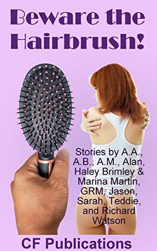 Beware the Hairbrush!