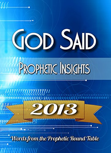 God said 2013: Words from the South African Prophetic Round Table