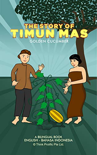 The Story of Timun Mas: English Indonesian Bilingual Book (Indonesian Folklore Series 2)