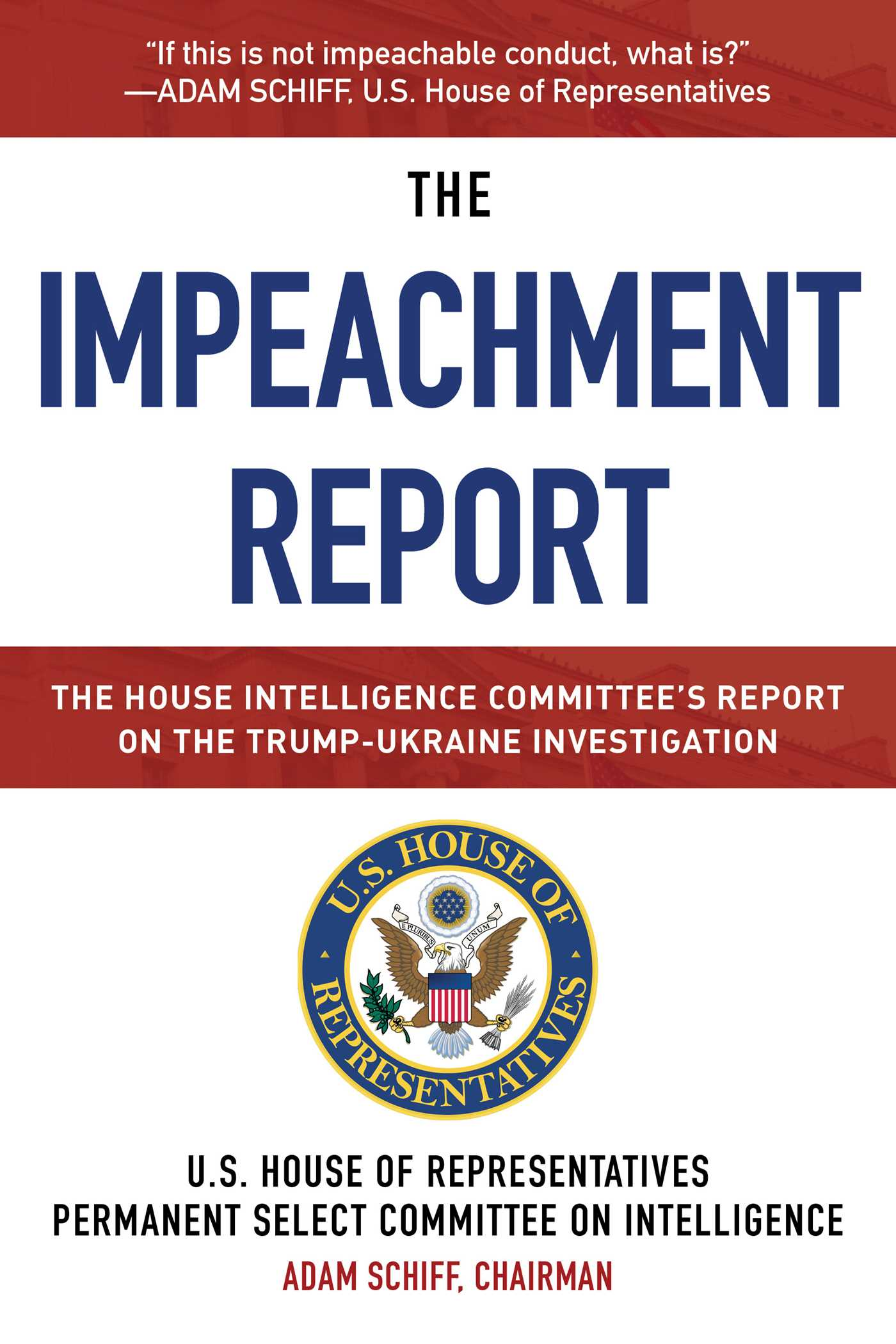 The Impeachment Report: The House Intelligence Committee's Report on the Trump-Ukraine Investigation