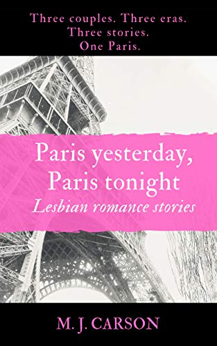 Paris Yesterday, Paris Tonight: Lesbian Romance Stories