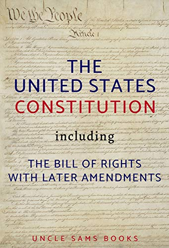 The United States Constitution: Including: (The Bill of Rights) with (Later Amendments) Annotated