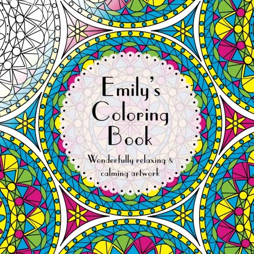 Emily's Coloring Book: Adult coloring featuring mandalas, abstract and floral artwork