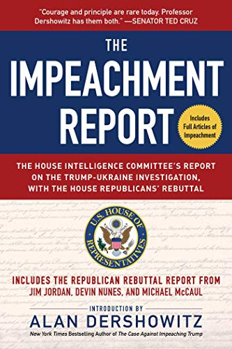 The Impeachment Report: The House Intelligence Committee's Report on the Trump-Ukraine Investigation, with the House Republicans' Rebuttal