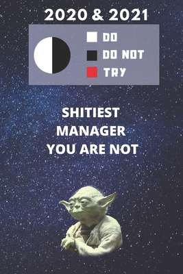 2020 & 2021 Two-Year Daily Planner For Managing Funny Yoda Quote Appointment Book Two Year Weekly Agenda Notebook For Manager To Get Shit Done: Star Wars Fan Logbook Starts Month of January 2 Calendar Years of Monthly Plans Personal Day Log