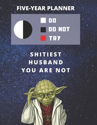 5 Year Monthly Planner For 2020, 2021, 2022 Best Gift For Chiropractor Funny Yoda Quote Appointment Book Five Years Weekly Agenda Present For Chiropractic Career: Star Wars Fan Notebook Start: January 60 Months To Plan Day Book For Goals