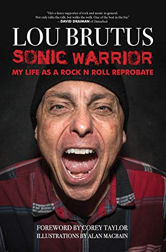 Sonic Warrior: My Life as a Rock N Roll Reprobate