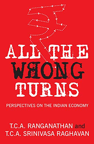 All the Wrong Turns: Perspectives on the Indian Economy