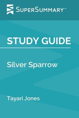 Study Guide: Silver Sparrow by Tayari Jones