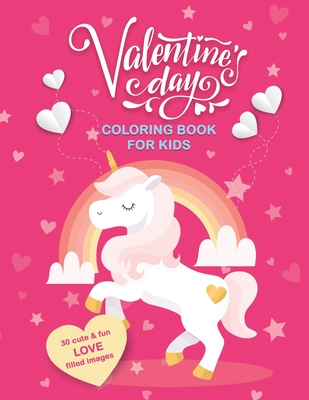 Valentine's Day Coloring Book For Kids: 30 Cute and Fun Love Filled Images: Hearts, Sweets, Cherubs, Cute Animals and More! 8.5 x 11 Inches (21.59 x 27.94 cm)