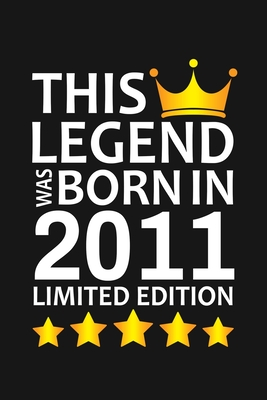 This Legend Was Born In 2011 Limited Edition: Happy 9th Birthday 9 Year Old Birthday Gift