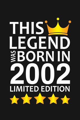 This Legend Was Born In 2002 Limited Edition: Happy 18th Birthday 18 Year Old Birthday Gift