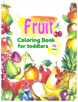Fruits Coloring Book for toddlers: A Coloring Book of Seasonal Fruits (8.5′x 11′) 42 High-quality Illustration
