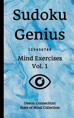 Sudoku Genius Mind Exercises Volume 1: Oneco, Connecticut State of Mind Collection