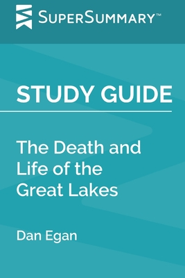 Study Guide: The Death and Life of the Great Lakes by Dan Egan