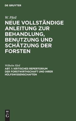 Kritisches Repertorium der Forstwirthschaft und ihrer H�lfswissenschaften