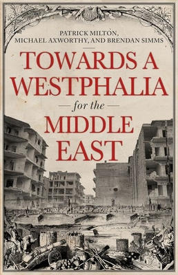 Towards a Westphalia for the Middle East