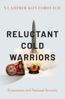 Reluctant Cold Warriors: Economists and National Security