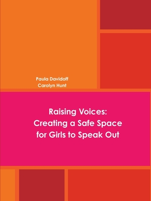 Raising Voices: Creating a Safe Space for Girls to Speak Out