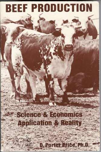 Beef Production: Science & Economics Application & Reality