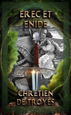 Erec et Enide: Arthurian Classics