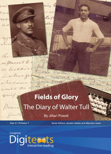 Digitexts: Fields of Glory: The Diary of Walter Tull Teacher's Book and CDROM: Non-fiction, Teacher's Book and Cd-rom