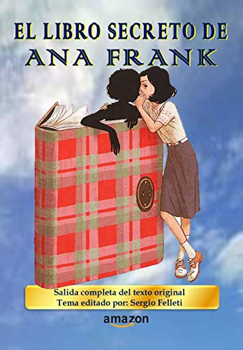 EL LIBRO SECRETO DE ANA FRANK: SALIDA COMPLETA DEL TEXTO ORIGINAL - TEMA EDITADO POR: SERGIO FELLETI