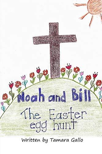 Noah and Bill: The Easter Egg Hunt (Volume 2)