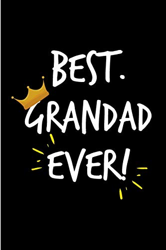 Best Grandad Ever: Grandparent Grandfather Father's Day Book from Grandchild Grandkid Grandson Granddaughter - Funny Novelty Gag Birthday Xmas Journal to Write Thoughts Ideas and Terrible Bad Dad Jokes Humor