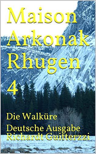 Maison Arkonak Rhugen 4: Die Walküre Deutsche Ausgabe