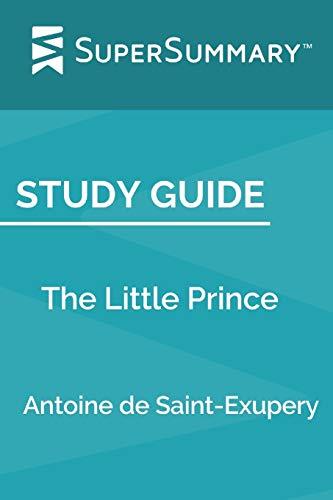 Study Guide: The Little Prince by Antoine de Saint-Exupery