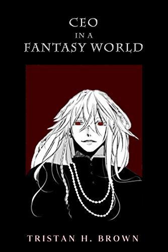 CEO in a Fantasy World: Book 1