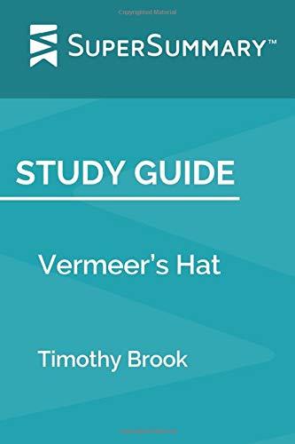 Study Guide: Vermeer's Hat by Timothy Brook